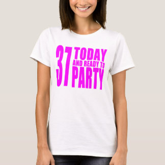 Girls 37th Birthdays : 37 Today and Ready to Party T-Shirt