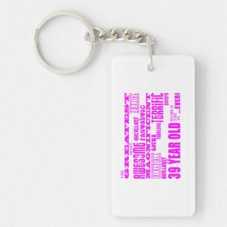 Girls 39th Birthdays Pink Greatest Thirty Nine Double-Sided Rectangular Acrylic Keychain