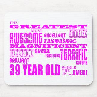 Girls 39th Birthdays Pink Greatest Thirty Nine Mouse Pad