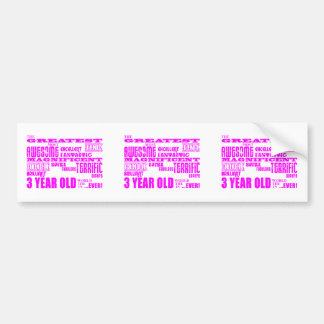 Girls 3rd Birthdays : Pink Greatest 3 Year Old Bumper Sticker