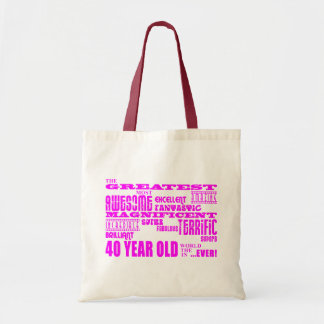 Girls 40th Birthdays Pink : Greatest Forty Tote Bag