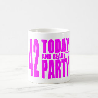 Girls 42nd Birthdays : 42 Today and Ready to Party Coffee Mug