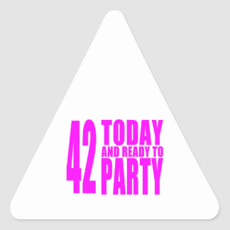 Girls 42nd Birthdays : 42 Today and Ready to Party Triangle Sticker