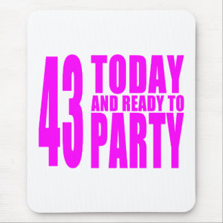 Girls 43rd Birthdays : 43 Today and Ready to Party Mouse Pad