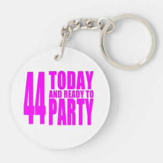 Girls 44th Birthdays : 44 Today & Ready to Party Keychain