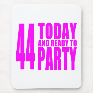 Girls 44th Birthdays : 44 Today & Ready to Party Mouse Pad