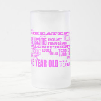 Girls 45th Birthdays Pink Greatest Forty Five Frosted Glass Beer Mug