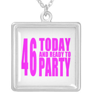 Girls 46th Birthdays : 46 Today and Ready to Party Jewelry