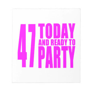Girls 47th Birthdays : 47 Today and Ready to Party Memo Pads