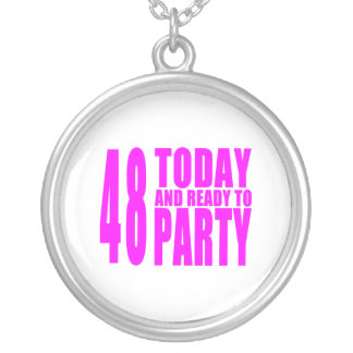 Girls 48th Birthdays : 48 Today and Ready to Party Necklace