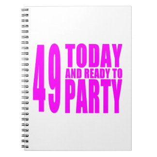 Girls 49th Birthdays : 49 Today and Ready to Party Notebook