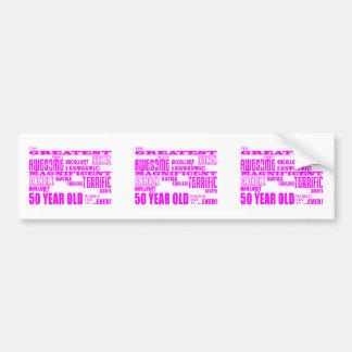 Girls 50th Birthdays Pink : Greatest Fifty Bumper Sticker