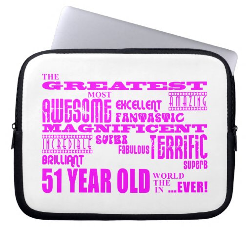 Girls 51st Birthdays : Pink Greatest Fifty One Laptop Computer Sleeves