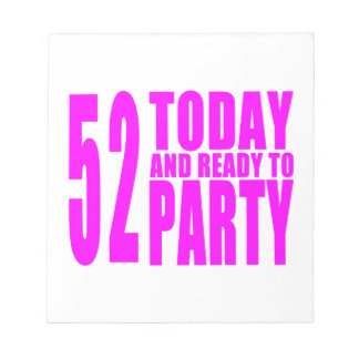 Girls 52nd Birthdays : 52 Today and Ready to Party Memo Note Pads