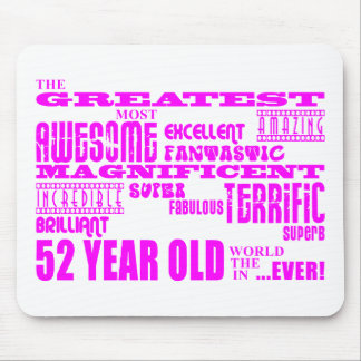 Girls 52nd Birthdays Pink Greatest Fifty Two Mouse Pad