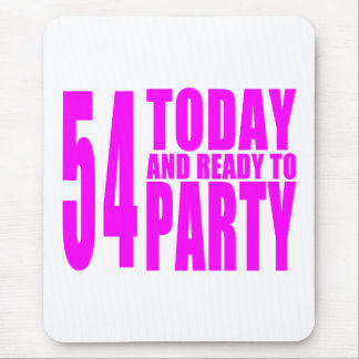 Girls 54th Birthdays : 54 Today & Ready to Party Mouse Pad