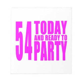 Girls 54th Birthdays : 54 Today & Ready to Party Notepads