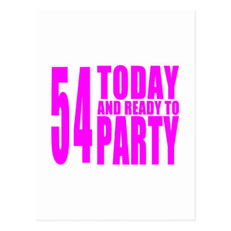 Girls 54th Birthdays : 54 Today & Ready to Party Postcard