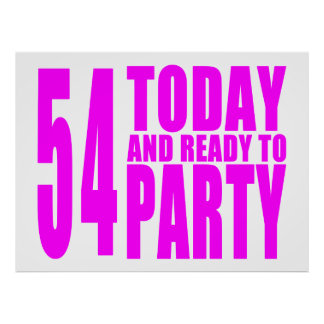 Girls 54th Birthdays : 54 Today & Ready to Party Poster