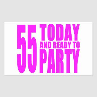 Girls 55th Birthdays : 55 Today and Ready to Party Rectangular Sticker