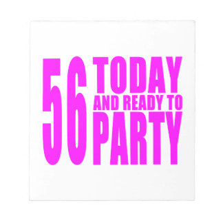 Girls 56th Birthdays : 56 Today and Ready to Party Note Pad