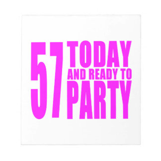 Girls 57th Birthdays : 57 Today and Ready to Party Memo Notepads