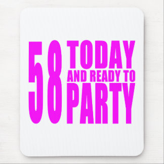 Girls 58th Birthdays : 58 Today and Ready to Party Mouse Pad