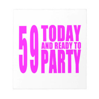 Girls 59th Birthdays : 59 Today and Ready to Party Memo Notepads