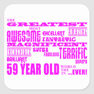 Girls 59th Birthdays Pink Greatest Fifty Nine Square Stickers