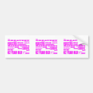 Girls 62nd Birthdays Pink Greatest Sixty Two Bumper Sticker