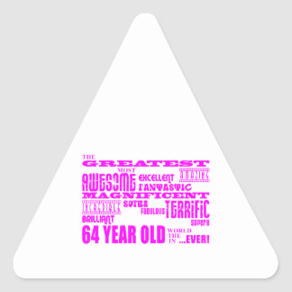 Girls 64th Birthdays Pink Greatest Sixty Four Triangle Sticker