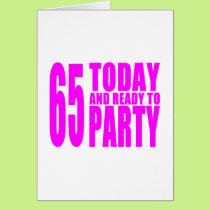 Girls 65th Birthdays : 65 Today and Ready to Party Card