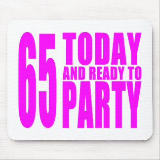 Girls 65th Birthdays : 65 Today and Ready to Party Mouse Pad