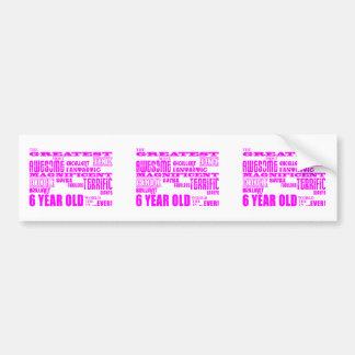 Girls 6th Birthdays : Pink Greatest 6 Year Old Bumper Sticker