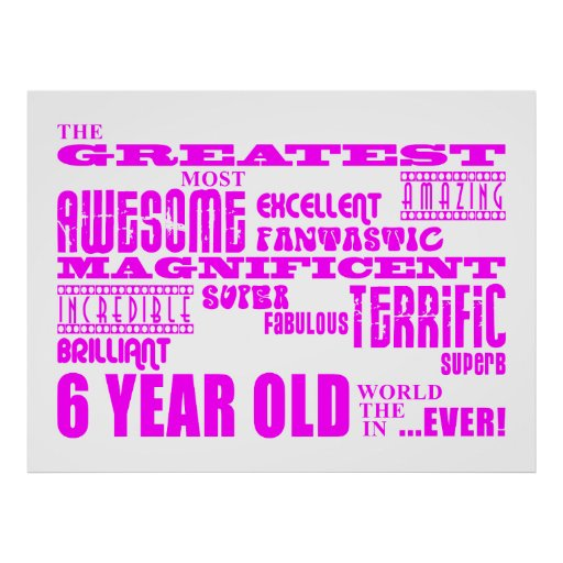 Girls 6th Birthdays : Pink Greatest 6 Year Old Posters