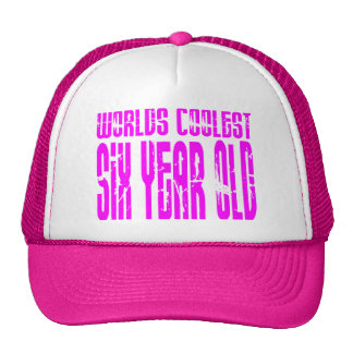 Girls 6th Birthdays Pink Worlds Coolest Six Year Trucker Hat