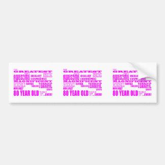 Girls 80th Birthdays Pink : Greatest Eighty Bumper Sticker