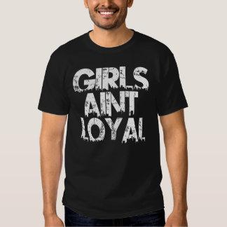 Girls Aint Loyal T Shirt