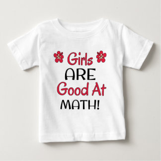 Girls ARE good at Math! Baby T-Shirt
