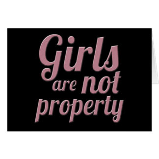 Girls are Not Property Card