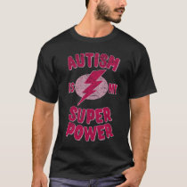 Girls Autism Is My Super Power T-Shirt