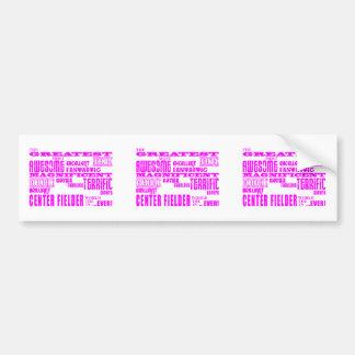 Girls Baseball : Pink Greatest Center Fielder Bumper Sticker