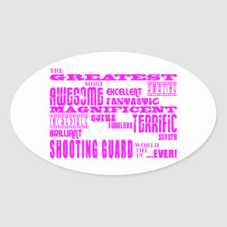 Girls Basketball Players  Greatest Shooting Guard Oval Sticker