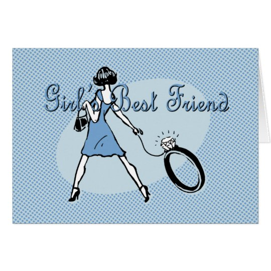 Girl's Best Friend Card