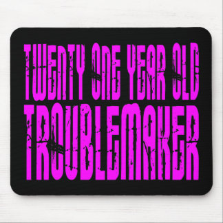 Girls Birthday : Twenty One Year Old Troublemaker Mouse Pad