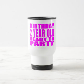 Girls : Birthday Two Year Old Ready to Party Travel Mug