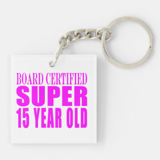 Girls Birthdays B. Cert. Super Fifteen Year Old Double-Sided Square Acrylic Keychain