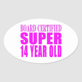 Girls Birthdays B. Cert. Super Fourteen Year Old Oval Sticker