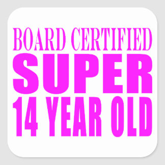 Girls Birthdays B. Cert. Super Fourteen Year Old Square Sticker