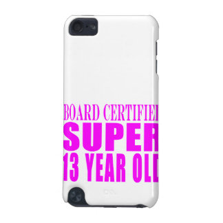 Girls Birthdays B. Cert. Super Thirteen Year Old iPod Touch 5G Cases
